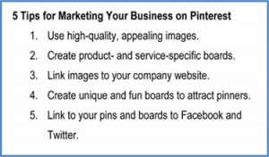 http://www.fahrenheitmarketing.com/social-media/5-tips-for-marketing-your-business-on-pinterest/